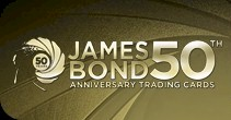 James Bond 50th Anniversary Series 1 - Click Here