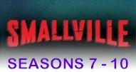 Smallville Seasons 7 to 10 - Click Here