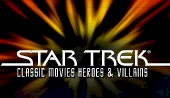 Star Trek Classic Movies Heroes & Villains - Click Here