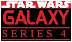 Star Wars Galaxy Series 4 - Click Here