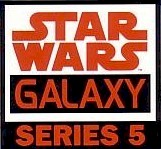 Star Wars Galaxy Series 5 - Click Here