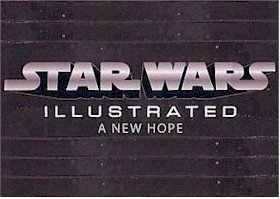 Star Wars Illustrated: A New Hope - Click Here