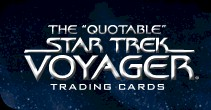 The Quotable Star Trek Voyager - Click Here